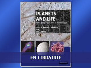 Planets and Life – The Emerging Science of Astrobiology
