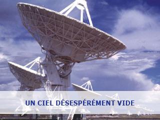 Un ciel désespérément vide – Faut il (déjà) tirer un bilan de SETI ?