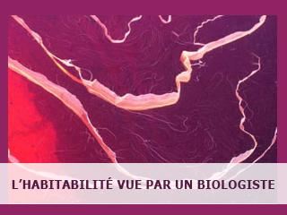 L'habitabilité : le point de vue du biologiste