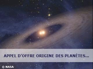 Appel d'offre 2009 du programme interdisciplinaire Origine des Planètes et de la Vie