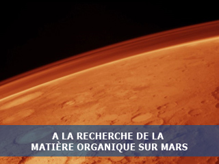 A la recherche de matière organique sur Mars …