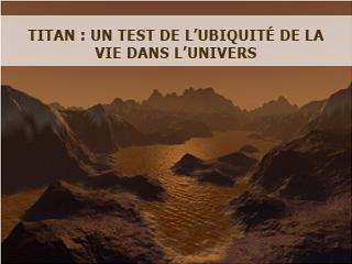 Titan : un test pour l'ubiquité de la vie dans l'univers