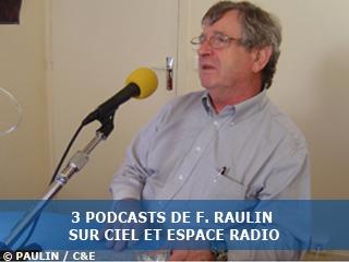 Podcasts audio avec François Raulin, sur Ciel et Espace Radio