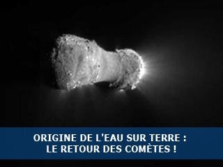 Origine de l'eau sur Terre : le retour des comètes !