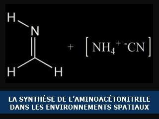 L'aminoacétonitrile, une étape vers la formation de la glycine dans les milieux astrophysiques