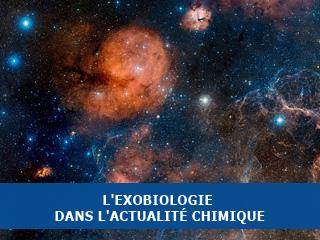 L'exobiologie dans l'actualité chimique