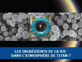 Les ingrédients de la vie dans l'atmosphère de Titan ? Nouveau paradigme pour l'origine de la vie.