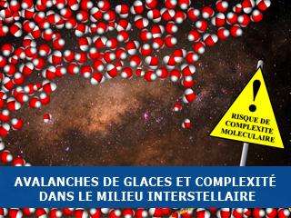 Une avalanche de glace pour expliquer la complexité moléculaire dans le milieu interstellaire