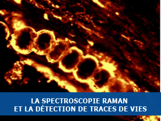 La spectroscopie Raman et la détection de traces de vies
