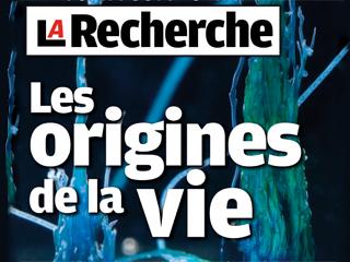 Dossier Spécial La Recherche : Les Origines de la Vie