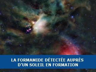 La formamide, une molécule clé dans l'apparition de la vie, détectée au voisinage d'un soleil en formation