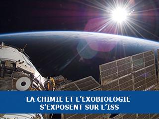 La chimie et l'exobiologie s'exposent sur la Station Spatiale Internationale