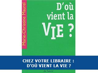 """Chez votre libraire : """"D'où vient la vie ?"""""""