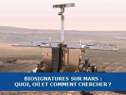 Biosignatures sur Mars : quoi, où et comment chercher ?