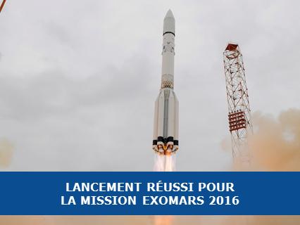 Lancement réussi pour la mission ExoMars 2016 !