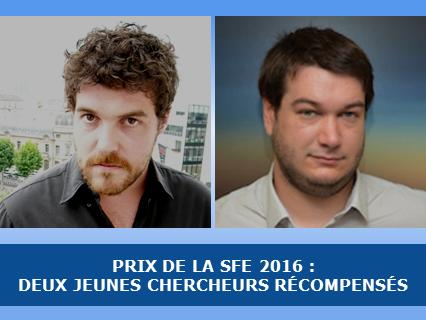 Prix de la SFE 2016 : deux jeunes chercheurs récompensés