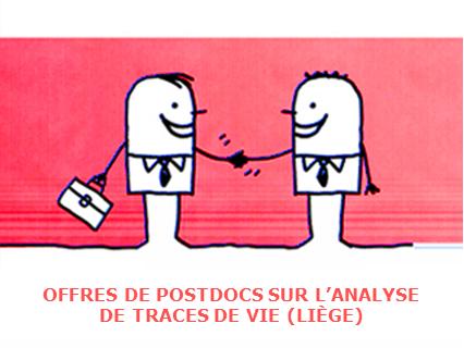 Offres de Post-Docs sur l'analyse de traces de vie à Liège
