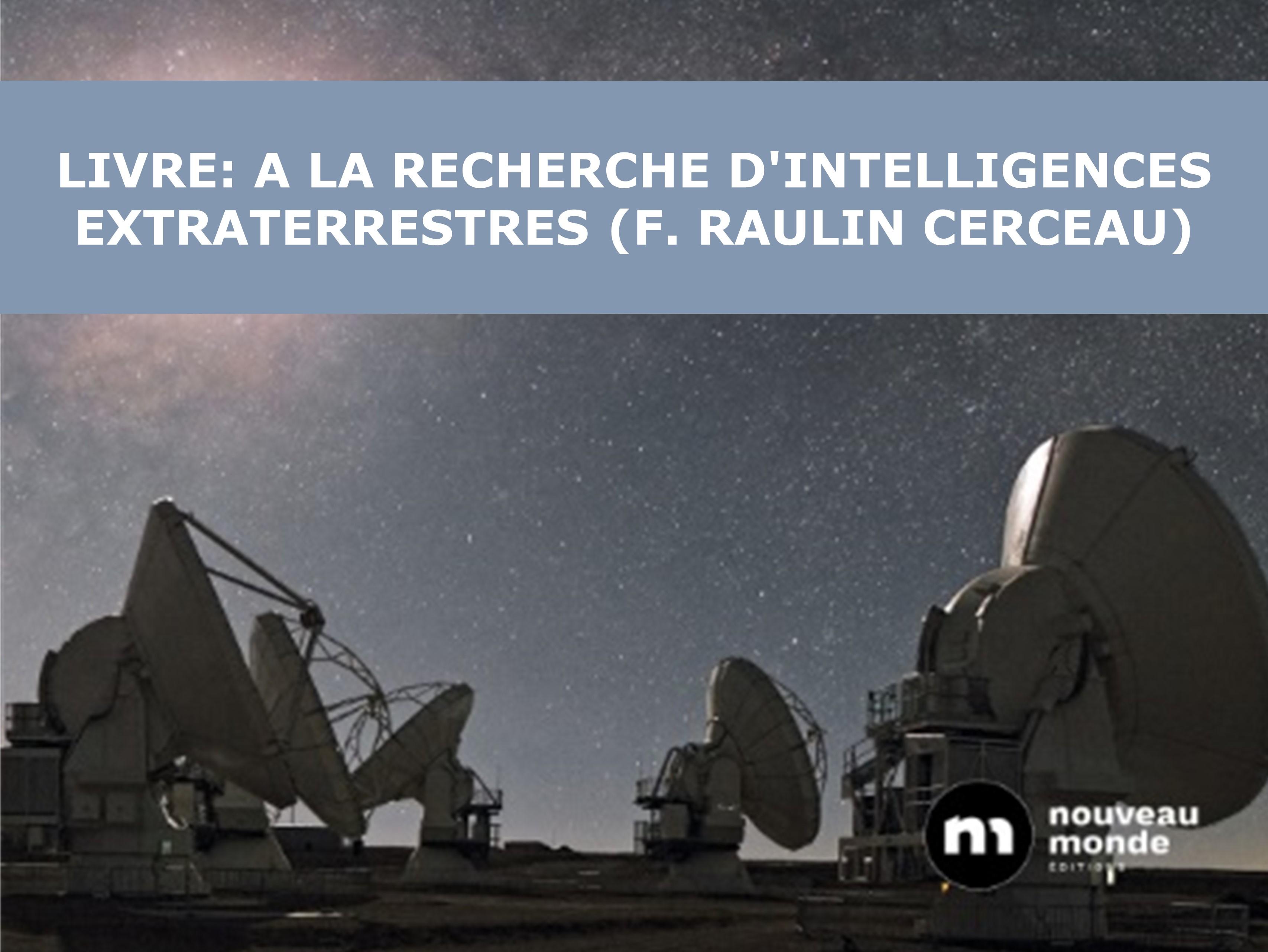 Livre: A la recherche d'intelligences extraterrestres (F. Raulin Cerceau)