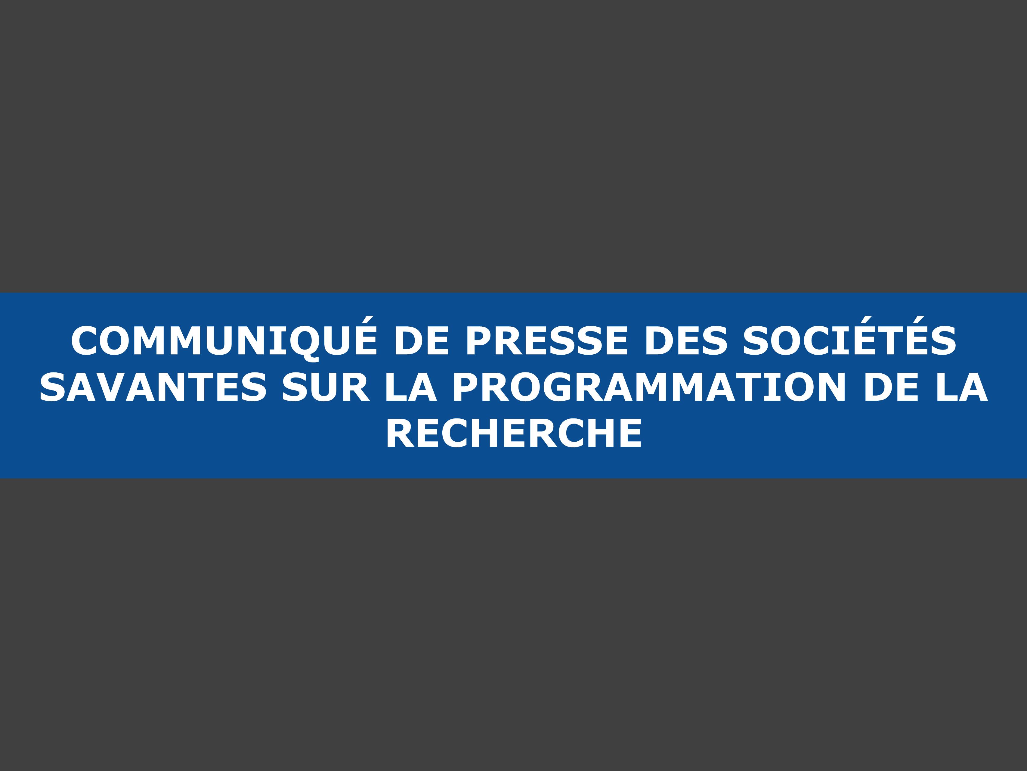 Recommandations des Sociétés savantes concernant la future loi de programmation pluriannuelle pour la recherche