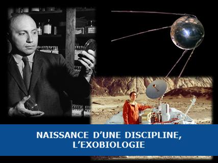 Naissance d'une discipline, l'exobiologie