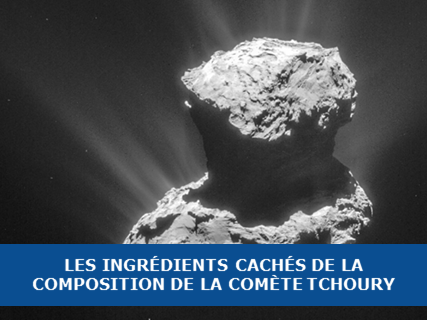 Les ingrédients cachés de la composition de la comète Tchoury