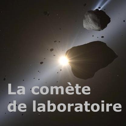 Vidéo : La comète de laboratoire